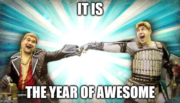 Fist bump | IT IS THE YEAR OF AWESOME | image tagged in fist bump | made w/ Imgflip meme maker