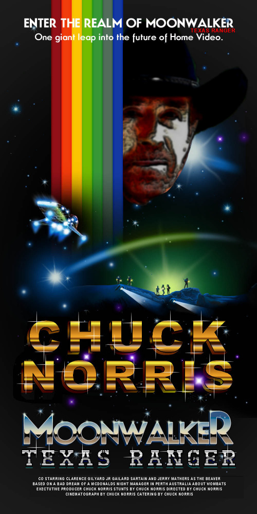 I love to play with my graphics program | Enter the realm of moonwalker texas ranger Chuck norris moonwalker texas ranger | image tagged in memes,movie parody,chuck norris,moonwalker | made w/ Imgflip meme maker