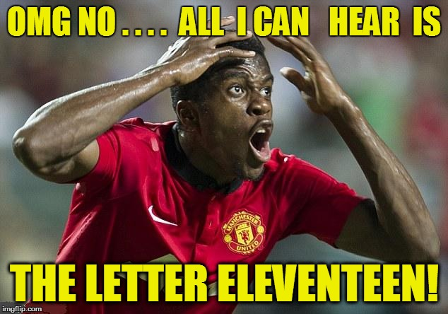 OMG NO . . . .  ALL  I CAN   HEAR  IS THE LETTER ELEVENTEEN! | made w/ Imgflip meme maker