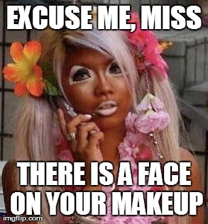 Image tagged in funny,fails,makeup - Imgflip