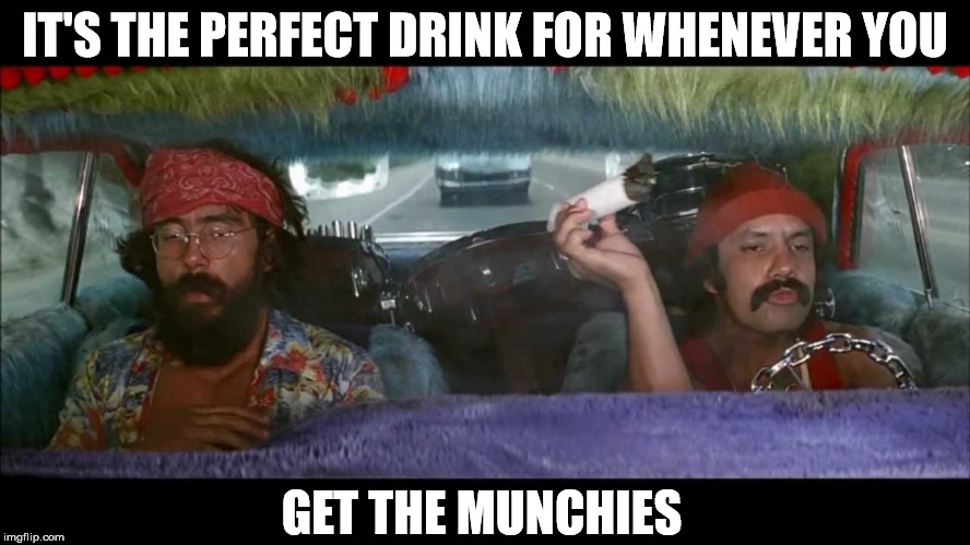 IT'S THE PERFECT DRINK FOR WHENEVER YOU GET THE MUNCHIES | made w/ Imgflip meme maker