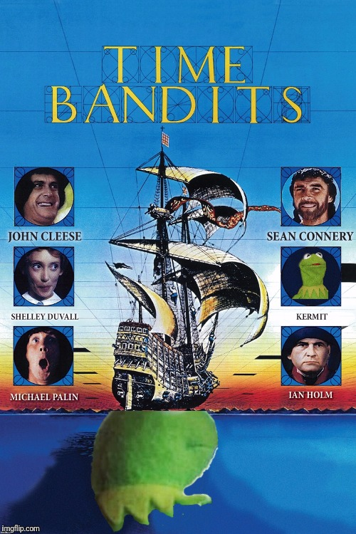 image tagged in time bandits | made w/ Imgflip meme maker