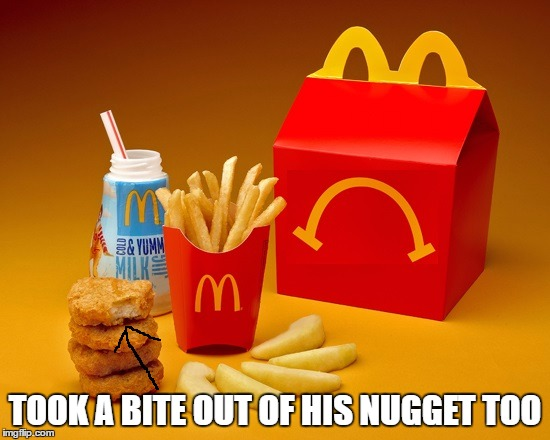 TOOK A BITE OUT OF HIS NUGGET TOO | made w/ Imgflip meme maker
