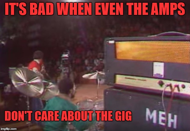 maybe the amp didn't know birds of fire was going to be played through it | IT'S BAD WHEN EVEN THE AMPS DON'T CARE ABOUT THE GIG | image tagged in mahavishnu orchestra,bands | made w/ Imgflip meme maker