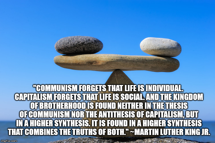 "Higher Synthesis | ""COMMUNISM FORGETS THAT LIFE IS INDIVIDUAL. CAPITALISM FORGETS THAT LIFE IS SOCIAL. AND THE KINGDOM OF BROTHERHOOD IS FOUND NEITHER IN THE T 