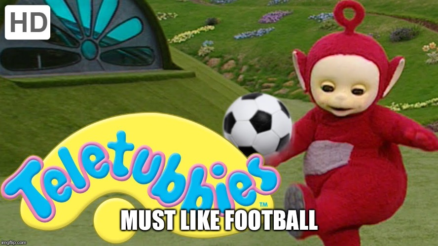 MUST LIKE FOOTBALL | made w/ Imgflip meme maker