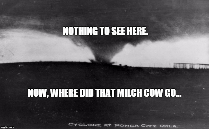 NOTHING TO SEE HERE. NOW, WHERE DID THAT MILCH COW GO... | made w/ Imgflip meme maker
