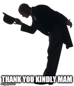 THANK YOU KINDLY MAM | made w/ Imgflip meme maker