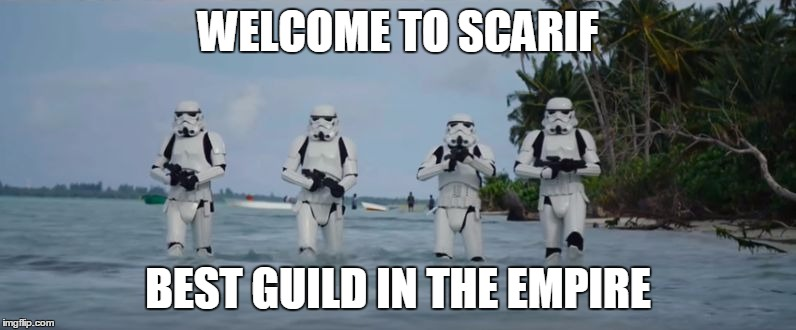 Stormtroopers Beach Star Wars | WELCOME TO SCARIF BEST GUILD IN THE EMPIRE | image tagged in stormtroopers beach star wars | made w/ Imgflip meme maker
