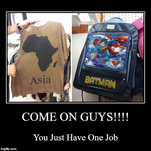 COME ON GUYS!!!! | You Just Have One Job | image tagged in funny,demotivationals | made w/ Imgflip demotivational maker