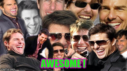 AWESOME ! | made w/ Imgflip meme maker