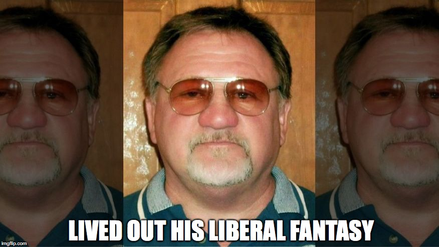 LIVED OUT HIS LIBERAL FANTASY | made w/ Imgflip meme maker