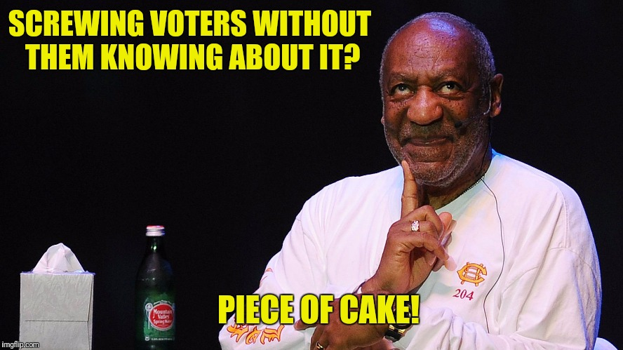 SCREWING VOTERS WITHOUT THEM KNOWING ABOUT IT? PIECE OF CAKE! | made w/ Imgflip meme maker