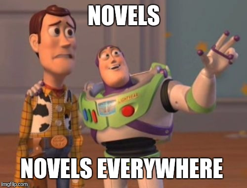 X, X Everywhere Meme | NOVELS NOVELS EVERYWHERE | image tagged in memes,x,x everywhere,x x everywhere | made w/ Imgflip meme maker