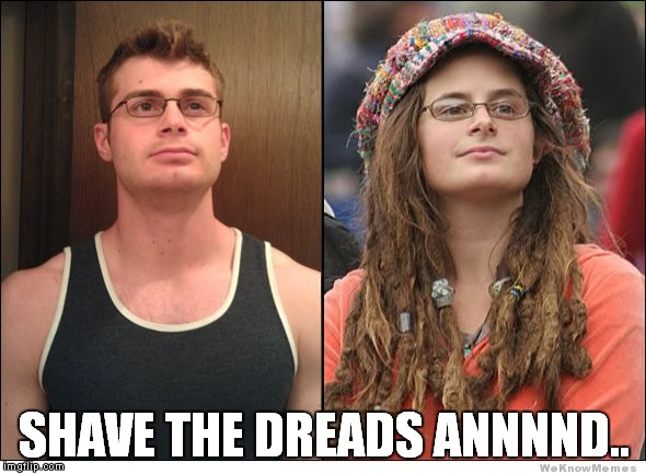 SHAVE THE DREADS ANNNND.. | made w/ Imgflip meme maker