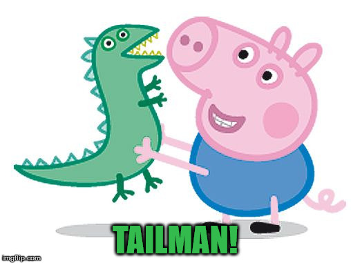 TAILMAN! | made w/ Imgflip meme maker