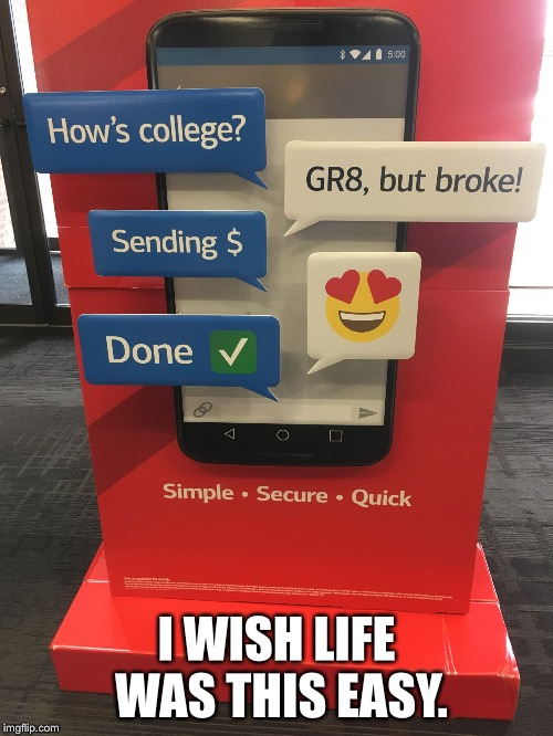 Life as a college student. | I WISH LIFE WAS THIS EASY. | image tagged in college,money | made w/ Imgflip meme maker