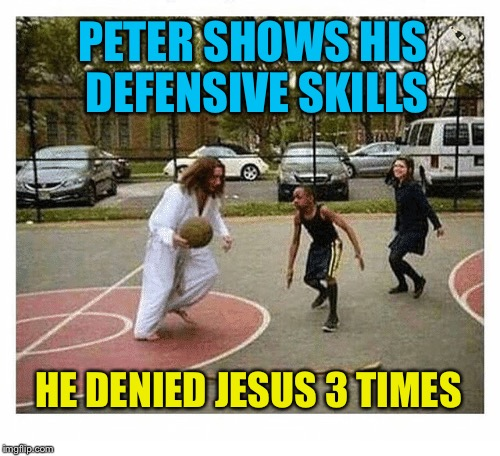 PETER SHOWS HIS DEFENSIVE SKILLS HE DENIED JESUS 3 TIMES | image tagged in memes,jesus,peter | made w/ Imgflip meme maker