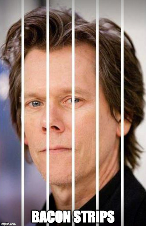 ;) | BACON STRIPS | image tagged in iwanttobebacon,iwanttobebaconcom,kevin bacon | made w/ Imgflip meme maker