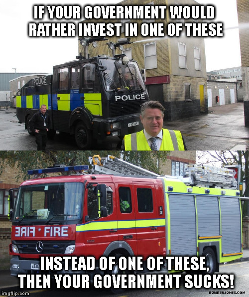 Grenfell Tower | IF YOUR GOVERNMENT WOULD RATHER INVEST IN ONE OF THESE INSTEAD OF ONE OF THESE, THEN YOUR GOVERNMENT SUCKS! | image tagged in grenfell tower,kensington town hall,austerity,boris johnson,tories,water cannon | made w/ Imgflip meme maker