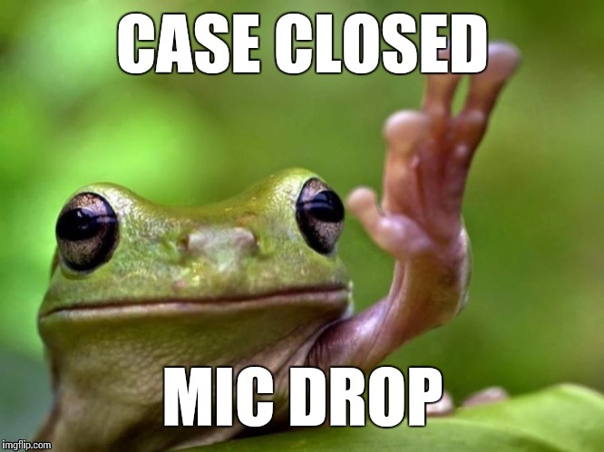CASE CLOSED MIC DROP | made w/ Imgflip meme maker