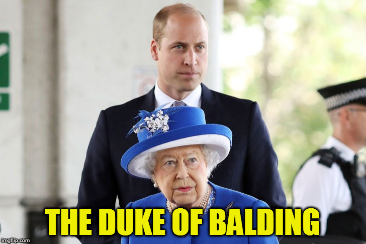THE DUKE OF BALDING | image tagged in kedar joshi,prince william,duke of cambridge,queen elizabeth,balding,bald | made w/ Imgflip meme maker