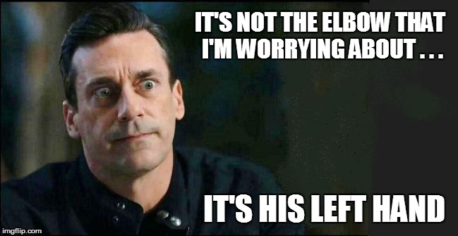 IT'S NOT THE ELBOW THAT I'M WORRYING ABOUT . . . IT'S HIS LEFT HAND | made w/ Imgflip meme maker