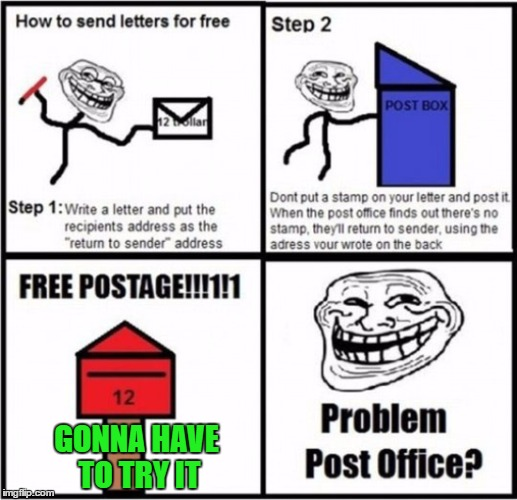 May have to give this a shot, although I haven't used snail mail in years. | GONNA HAVE TO TRY IT | image tagged in free postage,memes,troll face,funny,mail,try it out | made w/ Imgflip meme maker