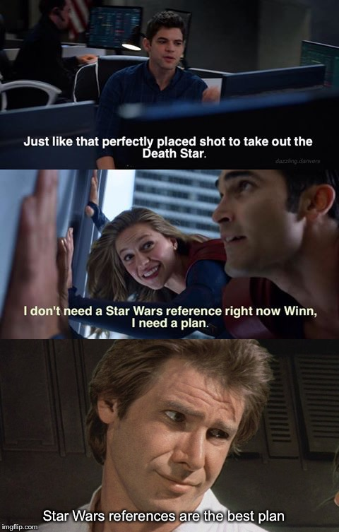 Star Wars references are the best plan | image tagged in star wars,supergirl,han solo,leia,references,superman | made w/ Imgflip meme maker
