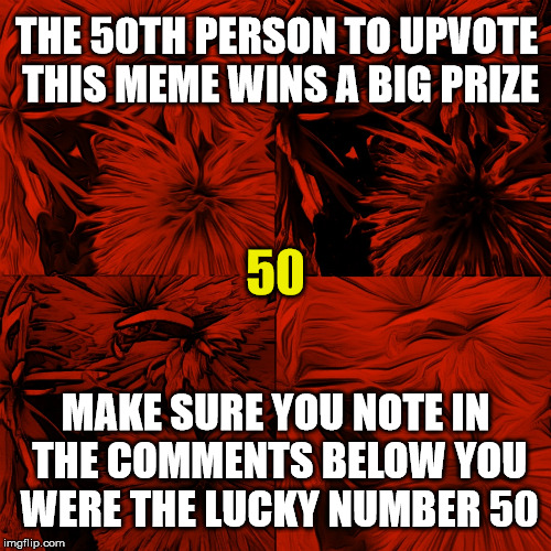 And The Winner Is..... | THE 50TH PERSON TO UPVOTE THIS MEME WINS A BIG PRIZE MAKE SURE YOU NOTE IN THE COMMENTS BELOW YOU WERE THE LUCKY NUMBER 50 50 | image tagged in reddy,to win for you,memes to win,a prize winning meme,will you be the winner,grand prize goes to you | made w/ Imgflip meme maker