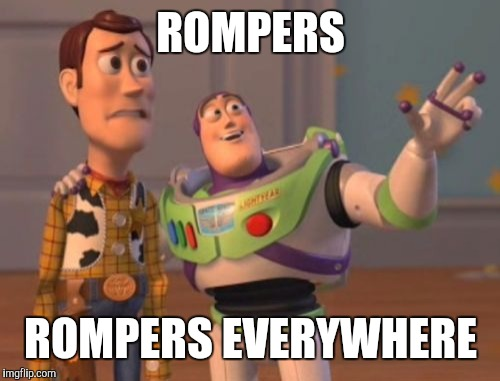 X, X Everywhere Meme | ROMPERS ROMPERS EVERYWHERE | image tagged in memes,x x everywhere | made w/ Imgflip meme maker