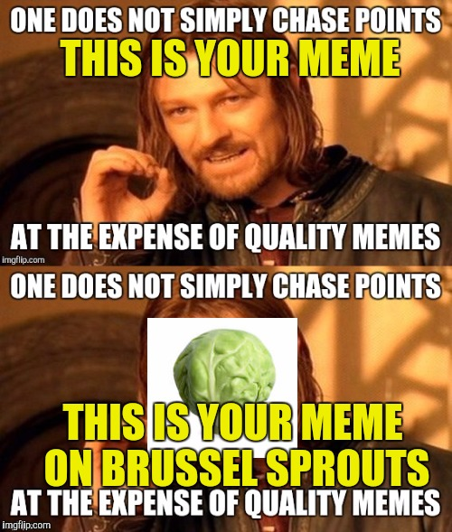 THIS IS YOUR MEME THIS IS YOUR MEME ON BRUSSEL SPROUTS | made w/ Imgflip meme maker