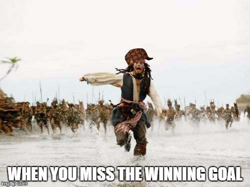 Help! I'm being chased! | WHEN YOU MISS THE WINNING GOAL | image tagged in memes,jack sparrow being chased,scumbag,dank memes,football,wanted | made w/ Imgflip meme maker