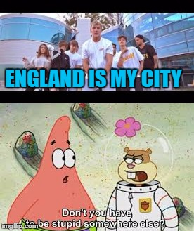 ENGLAND IS MY CITY | image tagged in jake paul,spongebob,stupid | made w/ Imgflip meme maker
