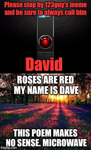 Please stop by 123guy's meme and be sure to always call him David | made w/ Imgflip meme maker