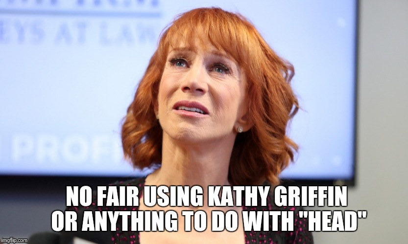 "It was just a joke | NO FAIR USING KATHY GRIFFIN OR ANYTHING TO DO WITH ""HEAD"" 