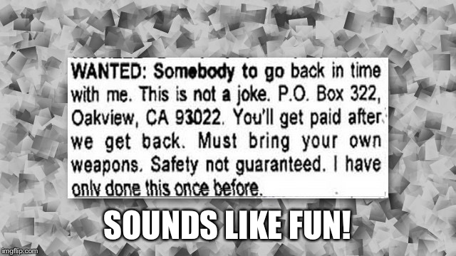 SOUNDS LIKE FUN! | made w/ Imgflip meme maker