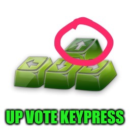 UP VOTE KEYPRESS | image tagged in upvote key | made w/ Imgflip meme maker