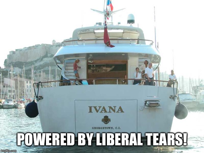 POWERED BY LIBERAL TEARS! | made w/ Imgflip meme maker