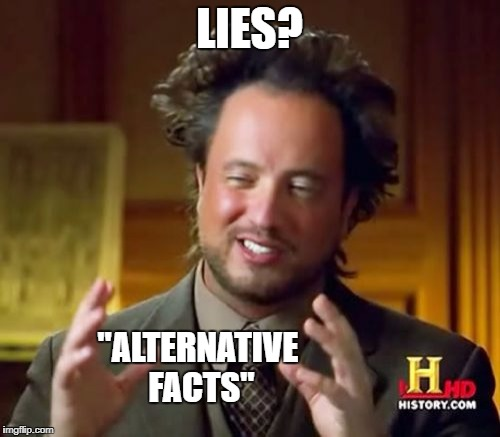 "Ancient Aliens Meme | LIES? ""ALTERNATIVE FACTS"" 