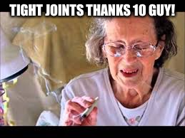 TIGHT JOINTS THANKS 10 GUY! | made w/ Imgflip meme maker