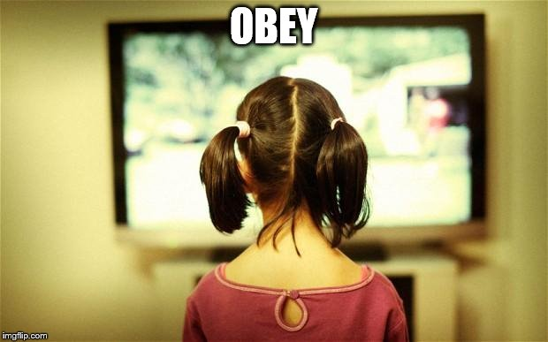Watching Television | OBEY | image tagged in watching television | made w/ Imgflip meme maker