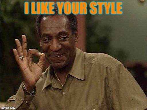 I LIKE YOUR STYLE | made w/ Imgflip meme maker