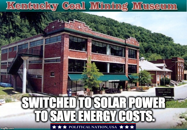SWITCHED TO SOLAR POWER TO SAVE ENERGY COSTS. | image tagged in nevertrump,never trump,dump trump,dumptrump,dump the trump | made w/ Imgflip meme maker