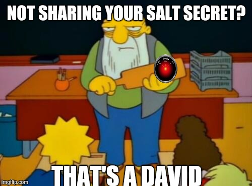 NOT SHARING YOUR SALT SECRET? THAT'S A DAVID | made w/ Imgflip meme maker