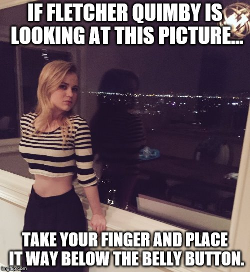 Sexy Sierra McCormick  | IF FLETCHER QUIMBY IS LOOKING AT THIS PICTURE... TAKE YOUR FINGER AND PLACE IT WAY BELOW THE BELLY BUTTON. | image tagged in sexy sierra mccormick,ant farm,olive doyle,folive,nsfw filth week | made w/ Imgflip meme maker