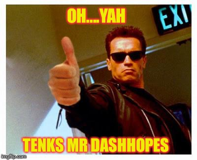 TENKS MR DASHHOPES OH....YAH | made w/ Imgflip meme maker