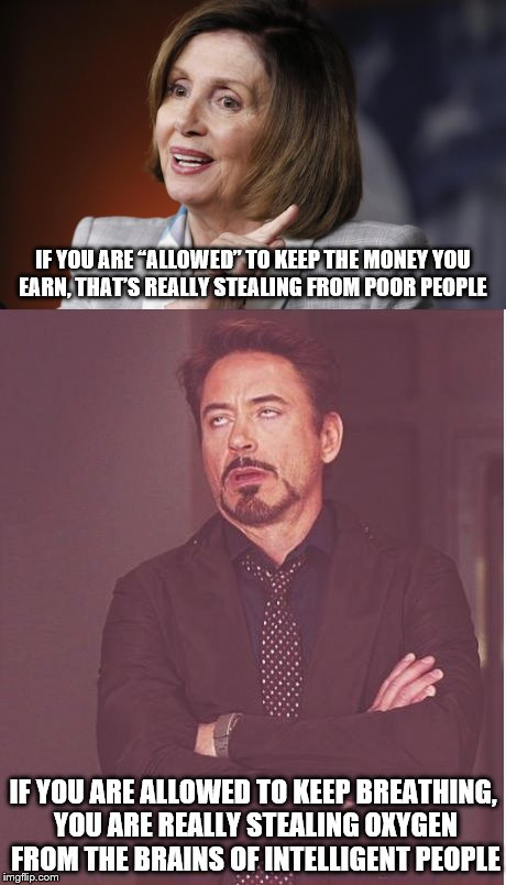 "The more outrageous she gets, the more people vote for her. | IF YOU ARE ""ALLOWED"" TO KEEP THE MONEY YOU EARN, THAT'S REALLY STEALING FROM POOR PEOPLE IF YOU ARE ALLOWED TO KEEP BREATHING, YOU ARE REALL 