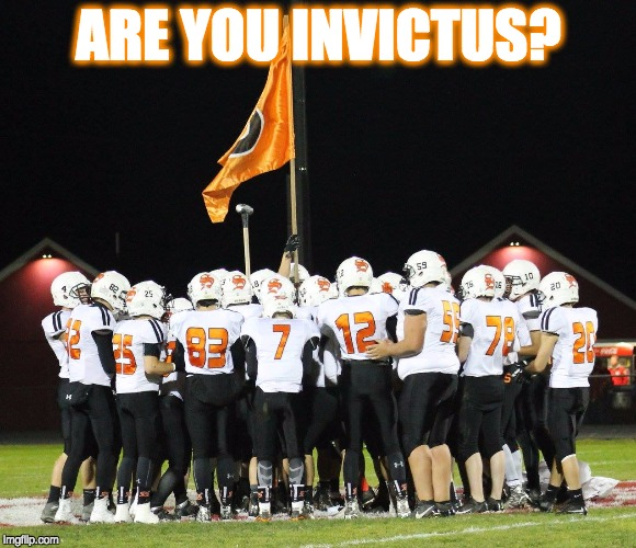 ARE YOU INVICTUS? | image tagged in are you invictus | made w/ Imgflip meme maker