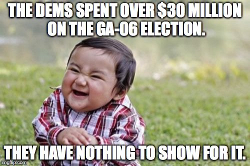 After losing 0-4 in special elections, when will Democrats acknowledge the will of the people? | THE DEMS SPENT OVER $30 MILLION ON THE GA-06 ELECTION. THEY HAVE NOTHING TO SHOW FOR IT. | image tagged in 2017,jon ossoff,election,georgia,losers,democrats | made w/ Imgflip meme maker